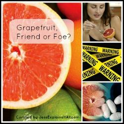 Grapefruit and Drugs, A Dangerous Combination