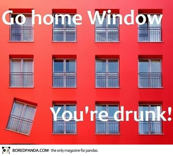 Go home You're Drunk memes - Crooked window