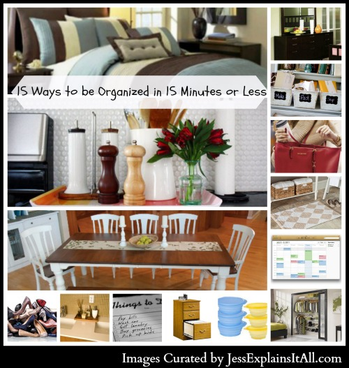 "15 Ways to be Organized in 15 Minutes or Less - <a href=""http://jessexplainsitall.com/15-ways-to-be-organized-in-15-minutes-or-less/ ‎"" target=""_blank"">Jess Explains It All</a>"