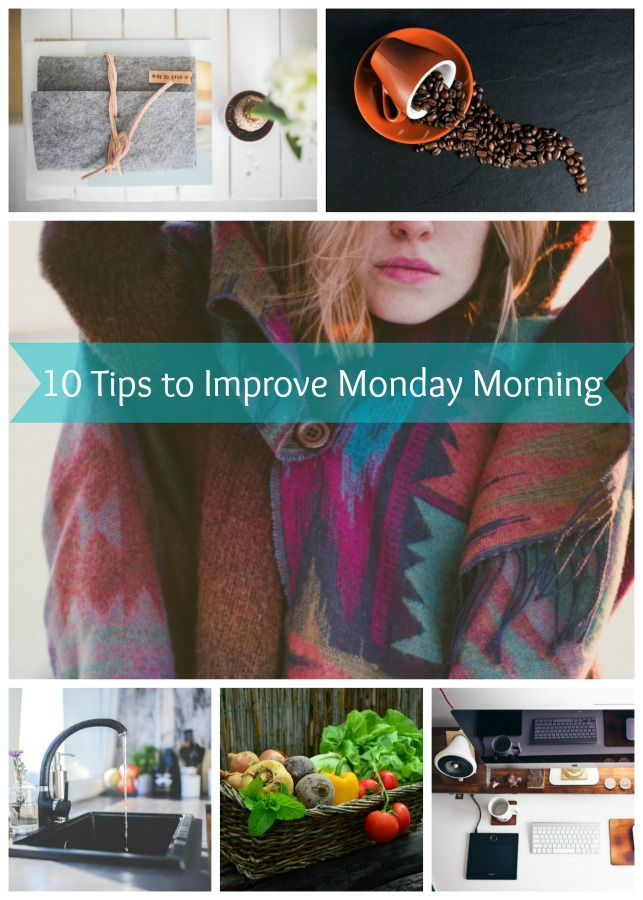 10 tips to improve Monday morning