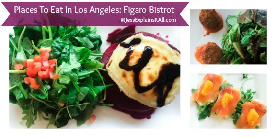 Places To Eat In Los Angeles: Figaro Bistrot